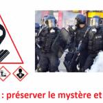 PRODUIT DE PRÉVENTION DU GAZ CS TESTÉ SUR DES GENDARMES, MAIS AUCUNE DOTATION SUR LE TERRAIN !!!